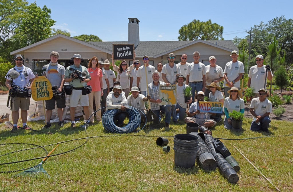 How to do Florida - Flip Your Yard episode #1! Standing in back, L-R: ? Film crewman, ? Film crewman, Director Ben (with big camera in hands), Florida Wildflower Foundation Executive Director Lisa Roberts, ? Install crewman, Install crewman, FANN Executive Director Cammie Donaldson (with sign in hands), ? Install crewman, Zack Pitchford, ? Install crewman, Arnie Rutkis (sweaty hunk in the hat), Kodiak Brothers, Team Leader Tom Heitzman, Bruce Turley, Roger Triplett, Jerry Fritz. Seated, L-R: ? Install crewman with someone else behind him, ? Install crewman, Host & Producer Chad Crawford (with Berni's yard sign), Troy Springer (with plant), Chili Horton (with wildflower sign), Laurel Schiller (in hat and apron), Heather Hill (with plant), ? Install crewman. Not pictured: Eddie McKeithen and possibly other shy crewmen.