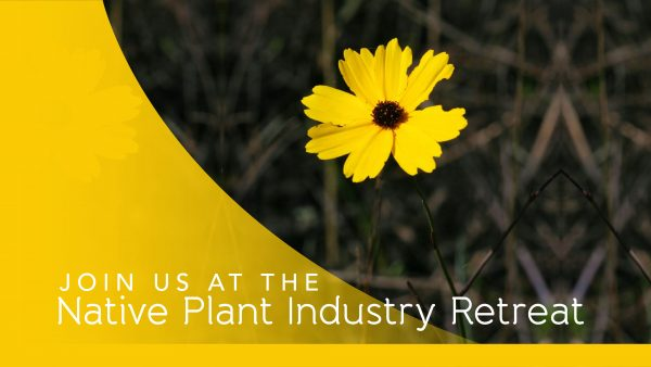 Native Plant Industry Retreat